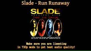 Slade - Run Runaway (HD Audio)