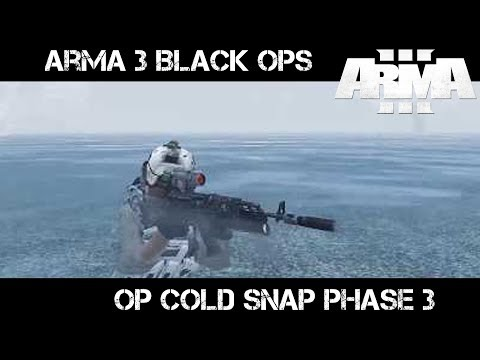 Operation Cold Snap Phase 3 - ArmA 3 Black Ops
