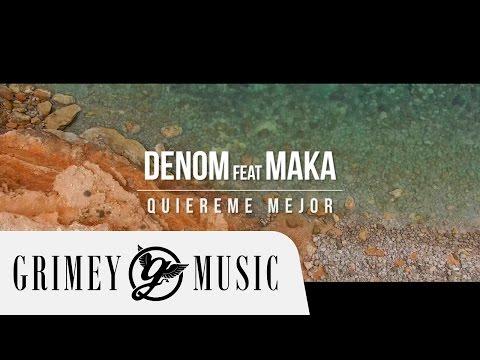 DENOM Feat. MAKA - QUIÉREME MEJOR (OFFICIAL MUSIC VIDEO)