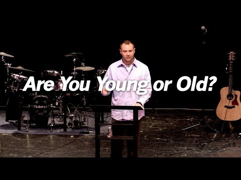 Are You Young or Old - Luke 15:11-32