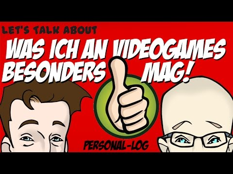 Let's Talk ∴ Was ich an Videogames besonders mag! ∴ Personal-Log