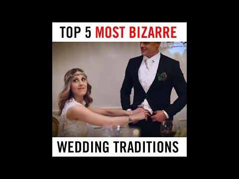 Top 5 most bizarre wedding traditions
