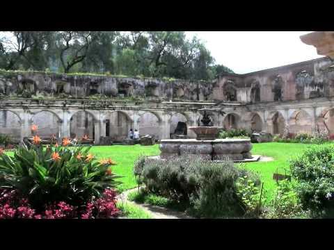 La Antigua Guatemela...A Land of Culture, Arts and Volcanos.mov