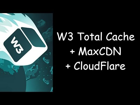 How To Setup W3 Total Cache, MaxCDN, and CloudFlare (2016)