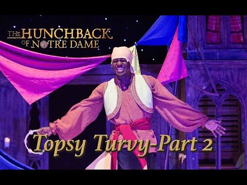 Hunchback Of Notre Dame Live- Topsy Turvy- Part 2 (2019)