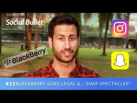 BlackBerry Goes Legal & Snapchat Try Again | Social Bullet