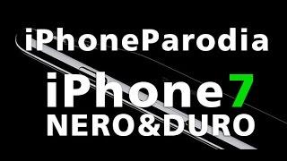 iPhone 7 - Nero & Duro - by iPhoneParodia