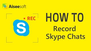 How to Record Skype Chats with Professional Skype Recorder