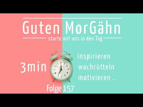 Guten MorGähn   Folge 157   Plan?(los!) - Folge deinem Gefühl nach