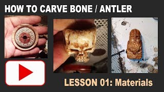 Beginning bone / antler carving. 01 : Materials and introduction.