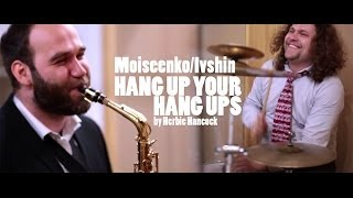 "Moiseenko & Ivshin   ""Hang up your hang ups"" by Herbie Hancock"
