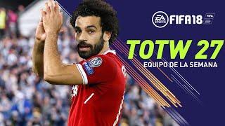 EQUIPO DE LA SEMANA #27 | PREDICCION TOTW FIFA 18 | EL FARAÓN SALAH !!!