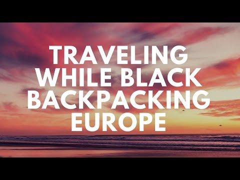 Traveling while black Backpacking Europe