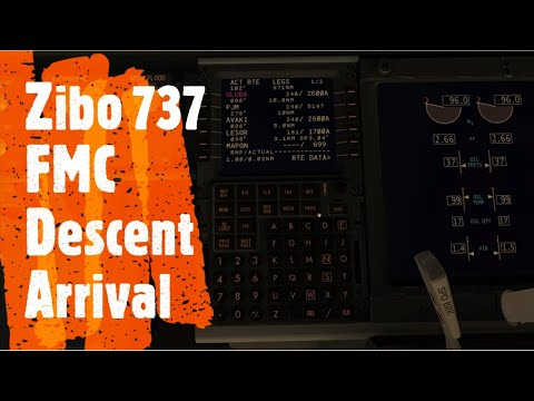X Plane 11 - Zibo 737-800 FMC Descent Arrival Tutorial
