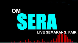 OM SERA - VIA VALLEN ASAL KAU BAHAGIA  LIVE SEMARANG FAIR