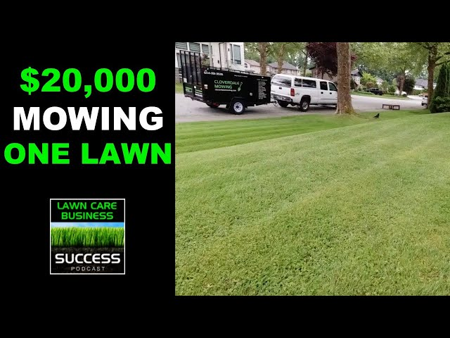 $20,000 Mowing One Lawn