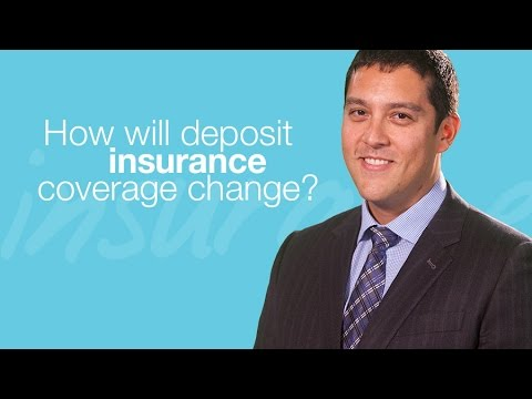 How will deposit insurance coverage change?