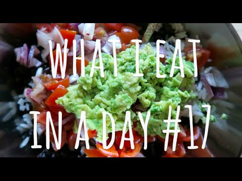 WHAT I EAT IN A DAY #17 || VEGAN QUESADILLAS & BURRITO BOWLS