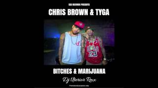 Chris Brown & Tyga - Bitches and Marijuana Rmx