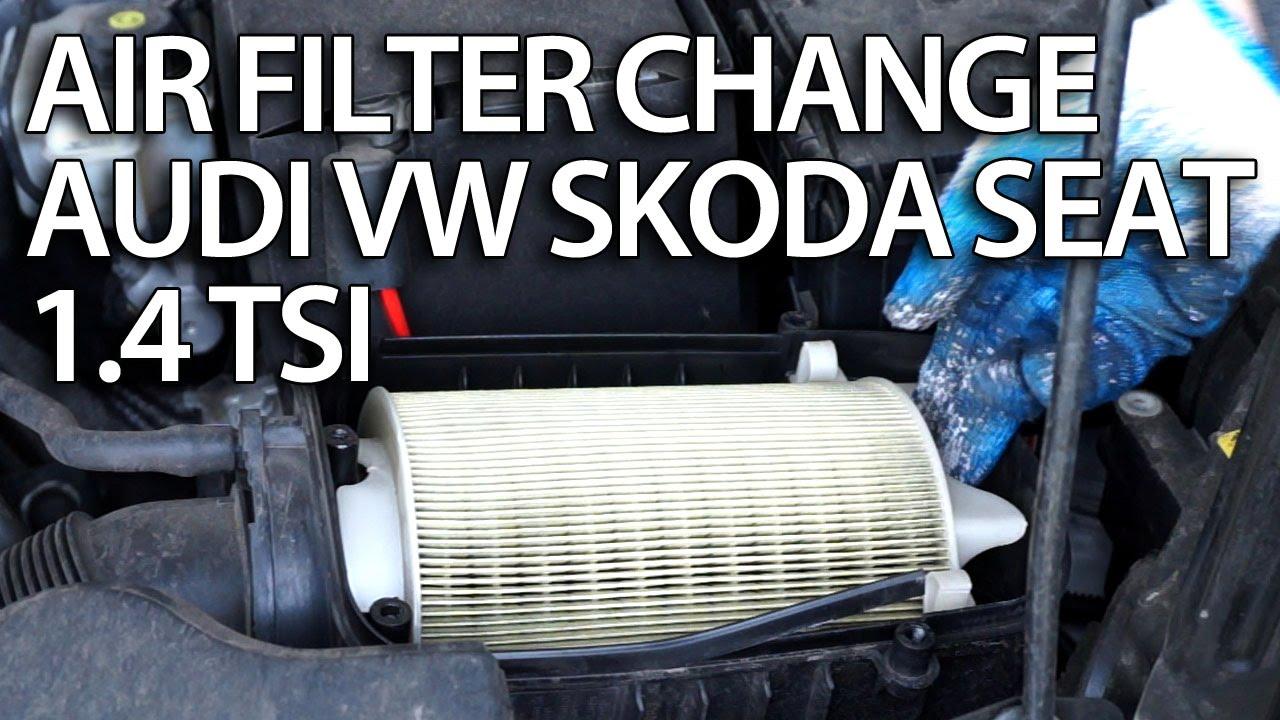 How To Change Air Filter 1 4 Tsi Engine Audi Vw Skoda