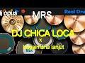 DJ CHICA LOCA X BAGAIMANA LANJUT..TIK TOK VIRAL VERSI REAL DRUM COVER