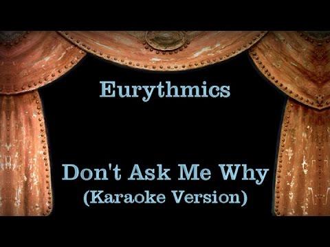 Eurythmics - Don't Ask Me Why - Lyrics (Karaoke Version)