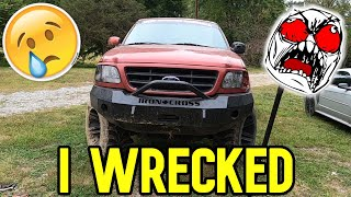I WRECKED THE FORD!!!