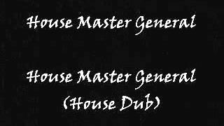 House Master General - House Master General (House Dub)
