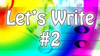 Let's Write! - Part 2 - 10 Minutes of Composition with Fake Dr. Levin