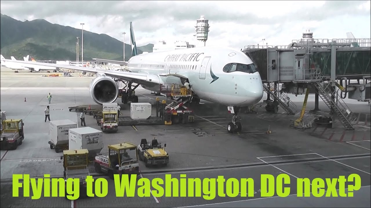 Cathay Pacific to launch flights to Washington DC with the Airbus A350-900 - Dec 2017