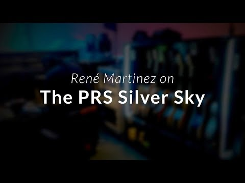 A Conversation with Rene´ Martinez: The PRS Silver Sky | PRS Guitars