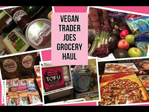 TRADER JOE'S GROCERY HAUL - Vegan, Vegetarian, Plant Based Diet