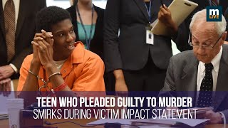 Teen who pleaded guilty to murder smirks during victim impact statement