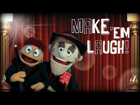 Make 'Em Laugh! (Puppet Music Video)