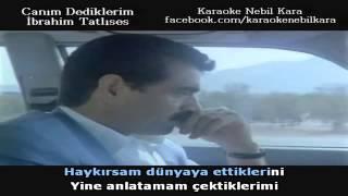 Ibrahim Tatlises Canim Dediklerim (karaoke)