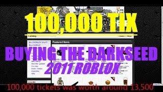 Acheter le Darkseed pour 100.000 TIX/Tickets! - Linkmon99 ROBLOX