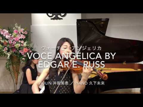 Voce Angelica (Produced by Edgar E. Russ) Violin 2018 ヴォーチェ・アンジェリカ バイオリン演奏動画