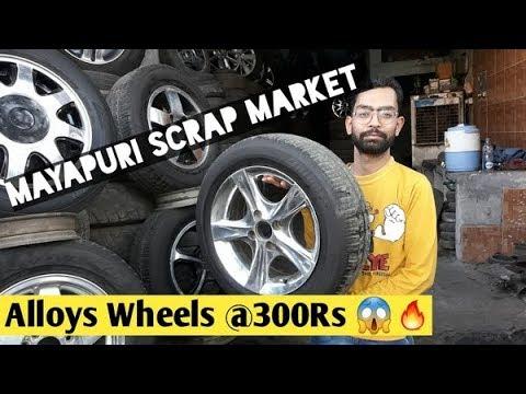 ALLOYS WHEELS JUST @300 rs | MAYAPURI SCRAP MARKET | CAR TYRES @ 250 rs