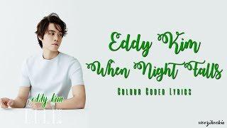 Eddy Kim - When Night Falls [긴 밤이 오면] Colour Coded Lyrics; Han/Rom/Eng