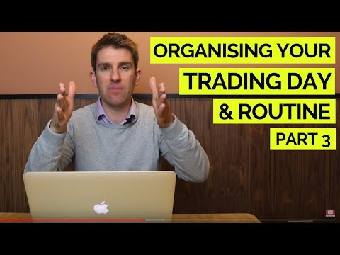 How to Organise & Structure Your Trading Day When Trading from Home Part 3 🏠