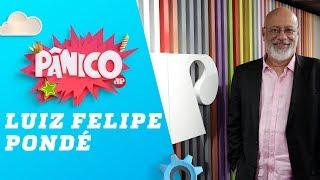 Luiz Felipe Pondé - Pânico - 18/03/19