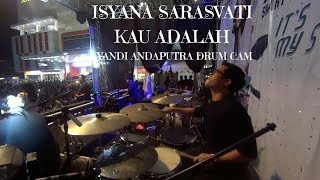 Video YANDI ANDAPUTRA DRUM CAM | ISYANA SARASVATI - KAU ADALAH download MP3, 3GP, MP4, WEBM, AVI, FLV September 2018