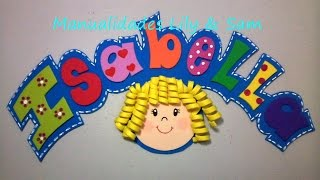 """Nombre hecho en Foami """" Isabella"""" - Name made foam, step by step"""