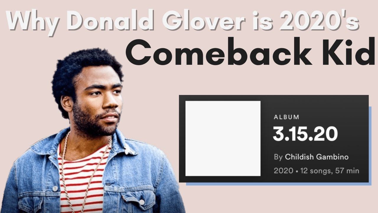 Why Donald Glover is 2020's Comeback Kid