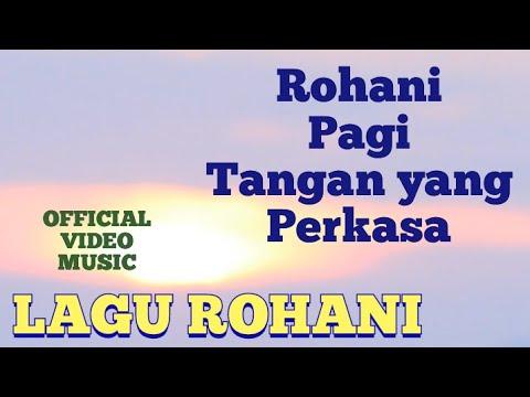 Download LAGU ROHANI PAGI TANGAN YANG PERKASA - RUDY LOHO - OFFICIAL VIDEO MUSIC
