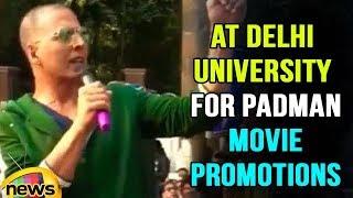 Actor Akshay kumar At Delhi University For PADMAN Movie Promotions | Mango News