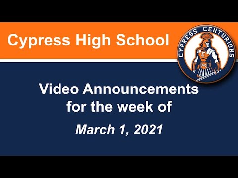 March 2, 2021 Video Announcements for Cypress High School - AUHSD - Cypress, CA