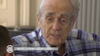 Le Gros Journal de Michel Legrand : Légende vivante