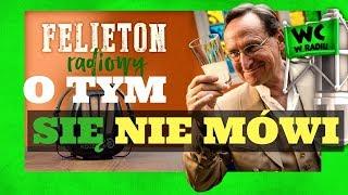 Cejrowski: O TYM SIĘ NIE MÓWI Felieton Radiowy 2018/05/30