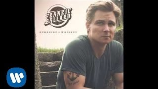 "Frankie Ballard - ""Sunshine & Whiskey"" (Official Audio)"